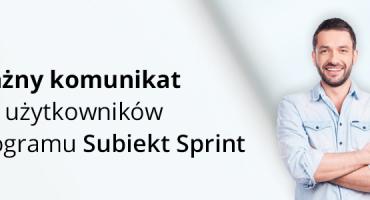 Ważny komunikat dla posiadających program Subiekt Sprint
