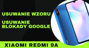 Usuwanie wzoru, odblokowanie Xiaomi Redmi 9a