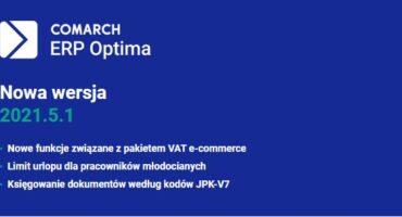 Nowa wersja Comarch ERP Optima 2021.5.1 – jest już dostępna!